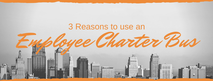 3 Reasons to use an employee charter bus